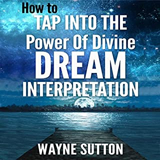 How to Tap into the Power of Divine Dream Interpretation audiobook cover art