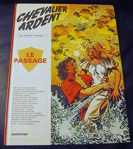 Chevalier Ardent, tome 13 : Le passage