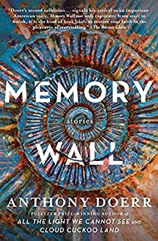 Memory Wall: Stories by [Anthony Doerr]
