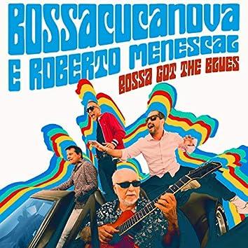 Bossa Got the Blues
