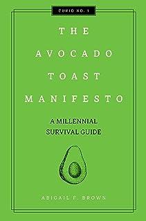 The Avocado Toast Manifesto: A Millennial Survival Guide (1) (Curios)