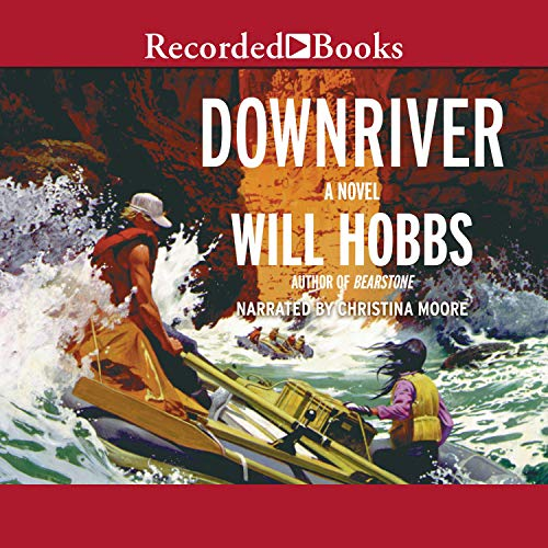 Downriver Audiobook By Will Hobbs cover art