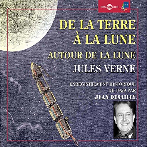Page de couverture de De la Terre a la Lune - Autour de la Lune. Enregistrement historique de 1959 par Jean Desailly