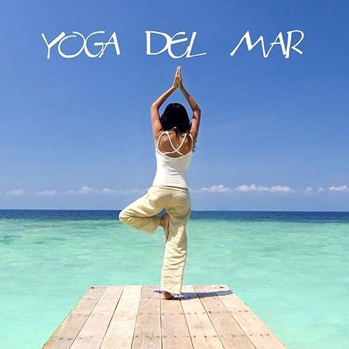 Yoga del Mar: Musica para Yoga, Sonidos de la Naturaleza ...
