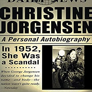 Christine Jorgensen     A Personal Autobiography              By:                                                                                                                                 Christine Jorgensen                               Narrated by:                                                                                                                                 Heather Henderson                      Length: 10 hrs and 55 mins     21 ratings     Overall 4.3