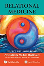 Relational Medicine: Personalizing Modern Healthcare - The Practice Of High-Tech Medicine As A Relationalact                                              best High Tech Books