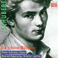 Schubert: Die schone Mullerin D.795 (arranged for voice and guitar by Ragossnig and Duarte)
