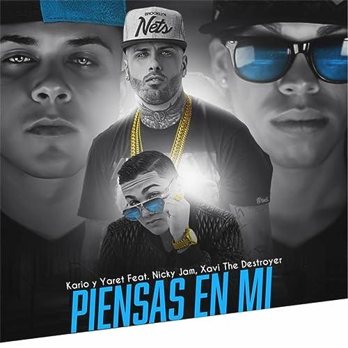 Piensa En Mi Feat Nicky Jam Xavi The Destroyer Kario Y Yaret Mp3 Downloads