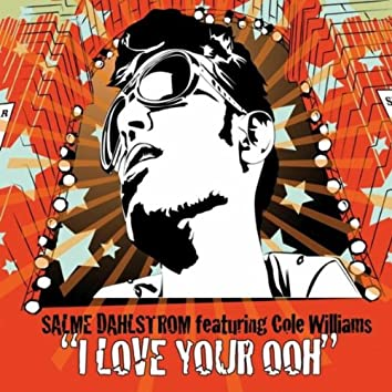 I Love Your Ooh (feat. Cole Williams)