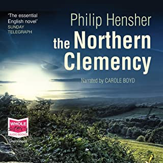 The Northern Clemency                   By:                                                                                                                                 Philip Hensher                               Narrated by:                                                                                                                                 Carole Boyd                      Length: 25 hrs and 21 mins     38 ratings     Overall 4.1