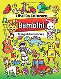 Libri Da Colorare Bambini:  Disegni da colorare: Fantastici Libri Da Colorare Per Bambini 2-4, 5-8 Anni, Libro Da Colorare Per Bambini Anti Stress: ... treni, camion,  trattori, auto e macchine