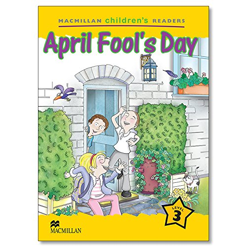 MCHR 3 April Fool's Day (int): Level 3 - 9781405074117 (MAC Children Readers)