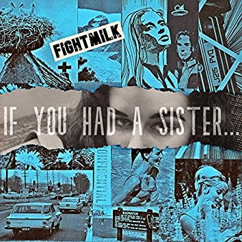 If You Had A Sister...