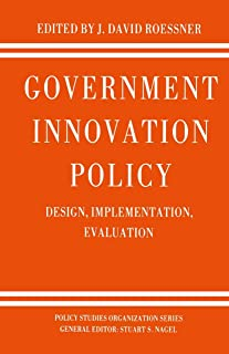 Government Innovation Policy: Design, Implementation, Evaluation