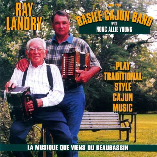 Ray Landry & Basile Cajun Band feat. Nonc Allie Young