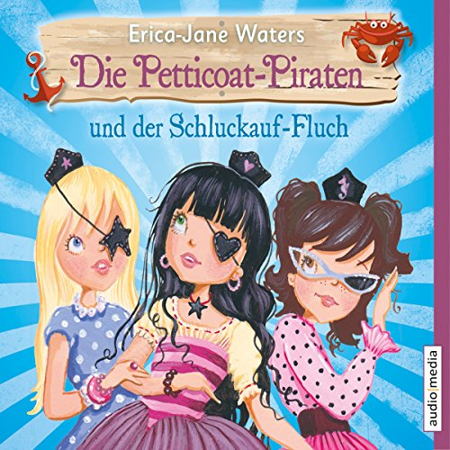 Die Petticoat-Piraten und der Schluckauf-Fluch                   By:                                                                                                                                 Erica-Jane Waters                               Narrated by:                                                                                                                                 Beate Pfeiffer                      Length: 1 hr and 15 mins     Not rated yet     Overall 0.0