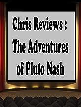 Chris Reviews: The Adventures of Pluto Nash