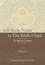 Self Study Notes for The Kitáb-i-Íqán: The Book of Certitude (Self Study Notes for The Kitáb-i-Íqán (The Book of Certitude) 1)