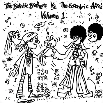 Ballistic Brothers V The Eccentric Afros Volume 1