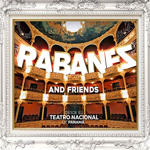 Rabanes And Friends Desde el Teatro Nacional de Panama