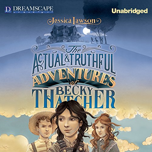 The Actual & Truthful Adventures of Becky Thatcher audiobook cover art
