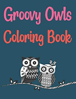 Groovy Owls Coloring Book: Owl Town Adult Coloring Book