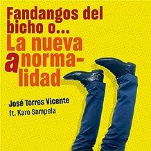 Fandangos del Bicho O...La Nueva Anormalidad (feat. Karo Sampela)