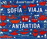 Sofia Viaja a la Antartida (Spanish Edition) by Alison Lester (2015-03-01)