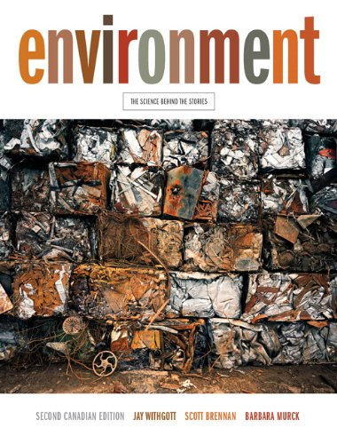 Environment: The Science Behind the Stories, Second Canadian Edition with MyEnvironmentPlace (2nd Edition)