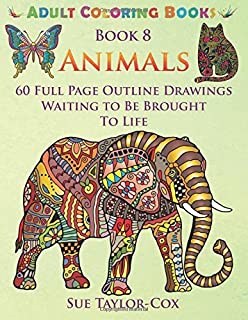 Animals: 60 Full Page Outline Drawings Waiting to Be Brought to Life by Sue Taylor-Cox (September 22,2015)