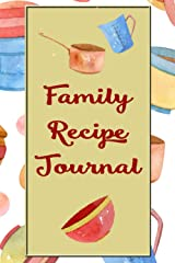 Family Recipe Journal: 6 x 9 inch ~ 100 pages Paperback