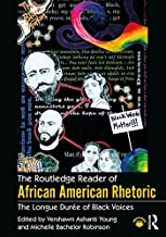 The Routledge Reader of African American Rhetoric: The Longue Duree of Black Voices (Race and Politics)