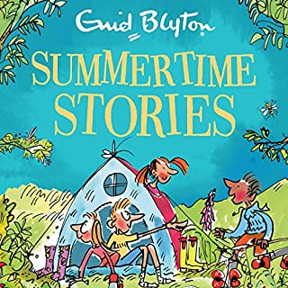 Summertime Stories     Bumper Short Story Collections, Book 18              By:                                                                                                                                 Enid Blyton                               Narrated by:                                                                                                                                 Julie Teal,                                                                                        Joshua Higgot                      Length: 4 hrs and 2 mins     Not rated yet     Overall 0.0