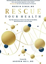 Rescue Your Health: How New Advances in Science Can Help You Feel Better, Boost Performance, and Live Longer