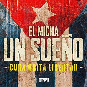 Un Sueño (Cuba Grita Libertad)