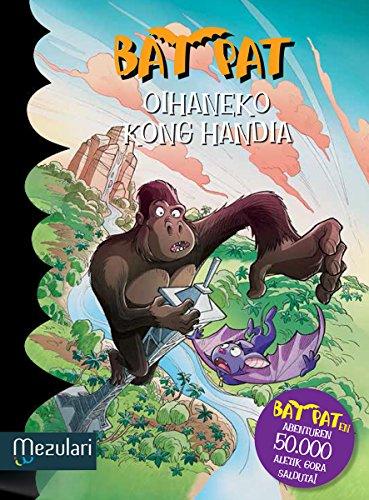 OIHANEKO KONG HANDIA (Bat Pat Book 22) (Basque Edition)
