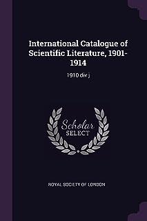 International Catalogue of Scientific Literature, 1901-1914: 1910 DIV J