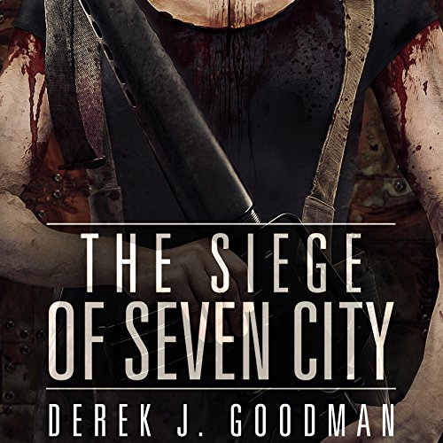 The Siege of Seven City Audiobook By Derek J. Goodman cover art