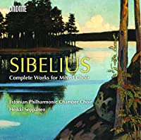 Jean Sibelius: Complete Works for Mixed Choir by Estonian Philharmonic Chamber Choir