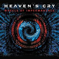 Wheels of Impermanence by Heaven's Cry (2012-09-25)