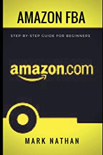 Amazon FBA: Step-BY-Step Guide for Beginners