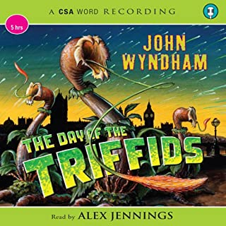 The Day of the Triffids                   By:                                                                                                                                 John Wyndham                               Narrated by:                                                                                                                                 Alex Jennings                      Length: 5 hrs and 15 mins     193 ratings     Overall 4.6