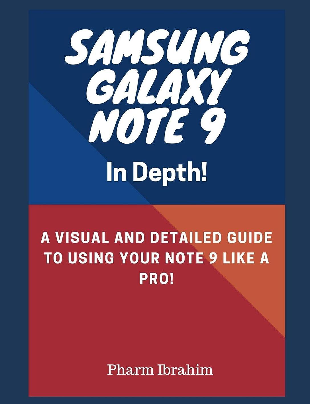乱用荒れ地粉砕するSamsung Galaxy Note 9 In Depth!: A Visual and Detailed Guide To Using Your Note 9 Like A Pro!