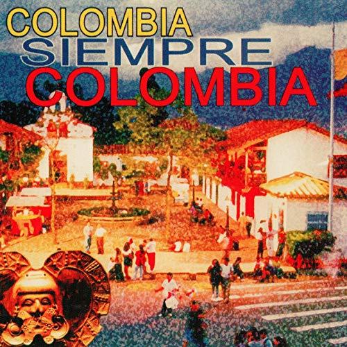 Colombia Siempre Colombia, vol. 1