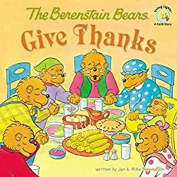 The Berenstain Bears Give Thanks (Berenstain Bears/Living Lights