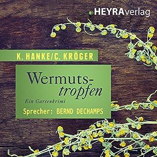 Wermutstropfen                   Autor:                                                                                                                                 Kathrin Hanke,                                                                                        Claudia Kröger                               Sprecher:                                                                                                                                 Bernd Dechamps                      Spieldauer: 6 Std. und 29 Min.     57 Bewertungen     Gesamt 3,8