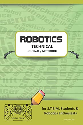 Robotics Technical Journal Notebook - For Stem Students & Robotics Enthusiasts: Build Ideas, Code Plans, Parts List, Troubleshooting Notes, Competition Results, Meeting Minutes, Avo Do Plaing