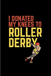 I Donated My Knees To Roller Derby: Funny Eighties And Retro 2020 Planner - Weekly & Monthly Pocket Calendar - 6x9 Softcov...