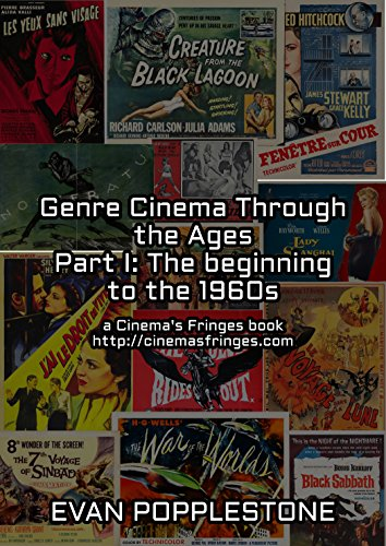 Genre Cinema Through the Ages Part I: The beginning to the 1960s: a Cinema's Fringes book http://cinemasfringes.com (English Edition)