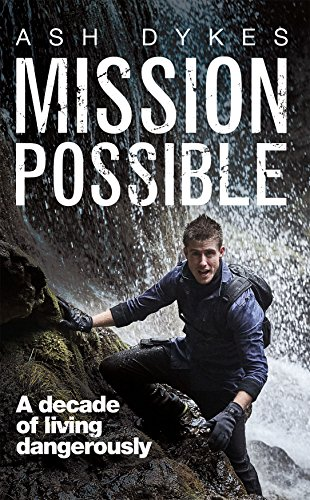 Mission: Possible: A Decade of Living Dangerously (English Edition)